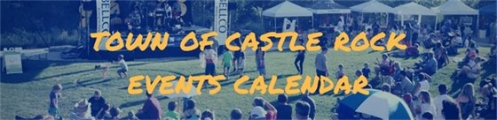 TOWN OF CASTLE ROCK EVENT CALENDAR