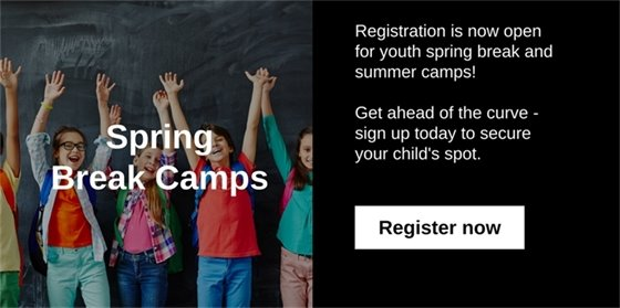 Registration is now open for youth spring break and summer camps! Get ahead of the curve - sign up today to secure your child's spot. Registration is now open.