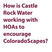 How is Castle Rock Water working with HOAs
