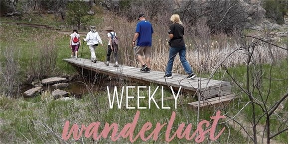 Weekly Wanderlust graphic over photo of hikers crossing bridge at Castlewood Canyon