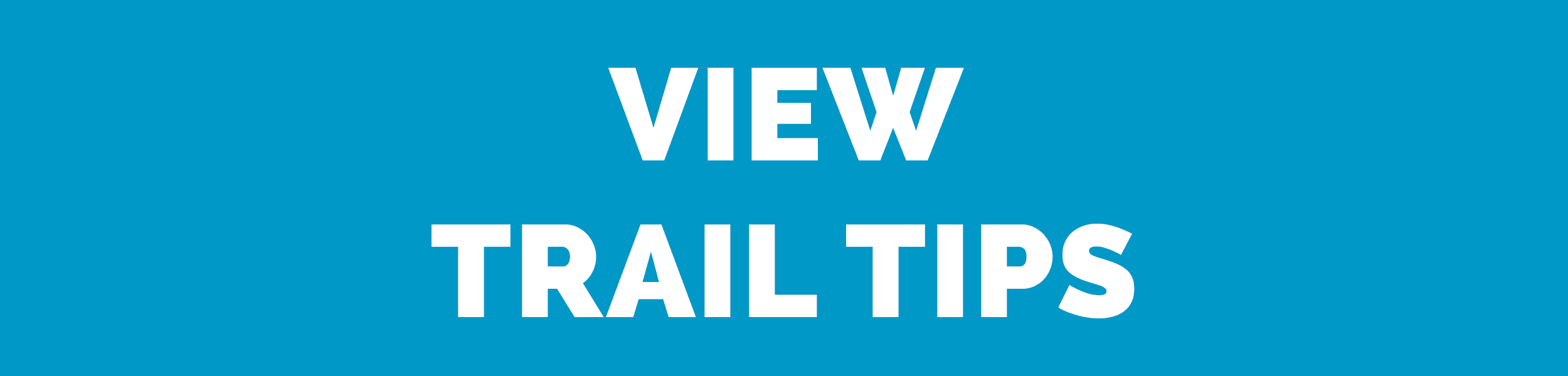 View Trail Tips Button